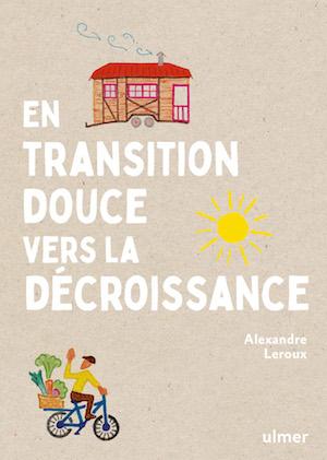 couverture du livre en transition douce vers la décroissance Alexandre Leroux éditions ulmer