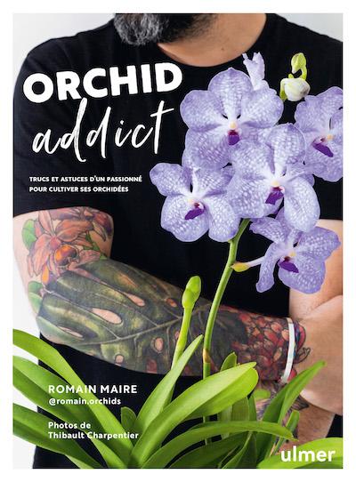 couverture du livre orchid addict édition ulmer orchidée romain maire